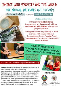 Contact with yourself and the world. The natural materials art therapy @ Facultad de Educación UCM